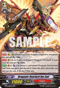Dragonic Overlord the End, an once-overused card that used to be limited to 2 copies per Vanguard deck instead of the usual limit of 4 due to its notorious ability to restand, an ability highly valued by many players